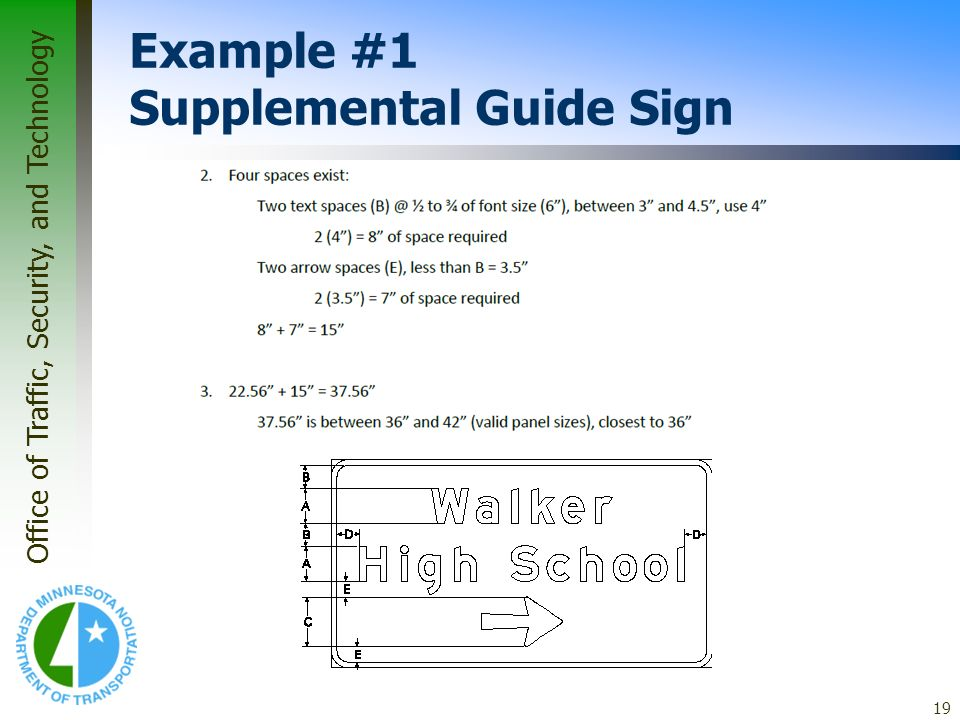 Office of Traffic, Security, and Technology 19 Example #1 Supplemental Guide Sign