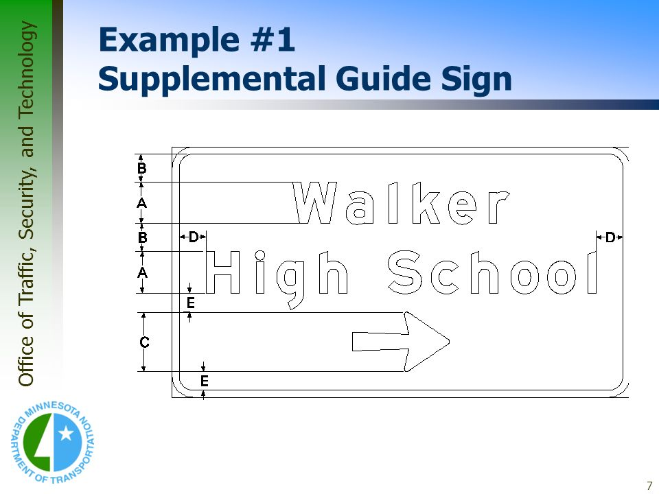 Office of Traffic, Security, and Technology 7 Example #1 Supplemental Guide Sign