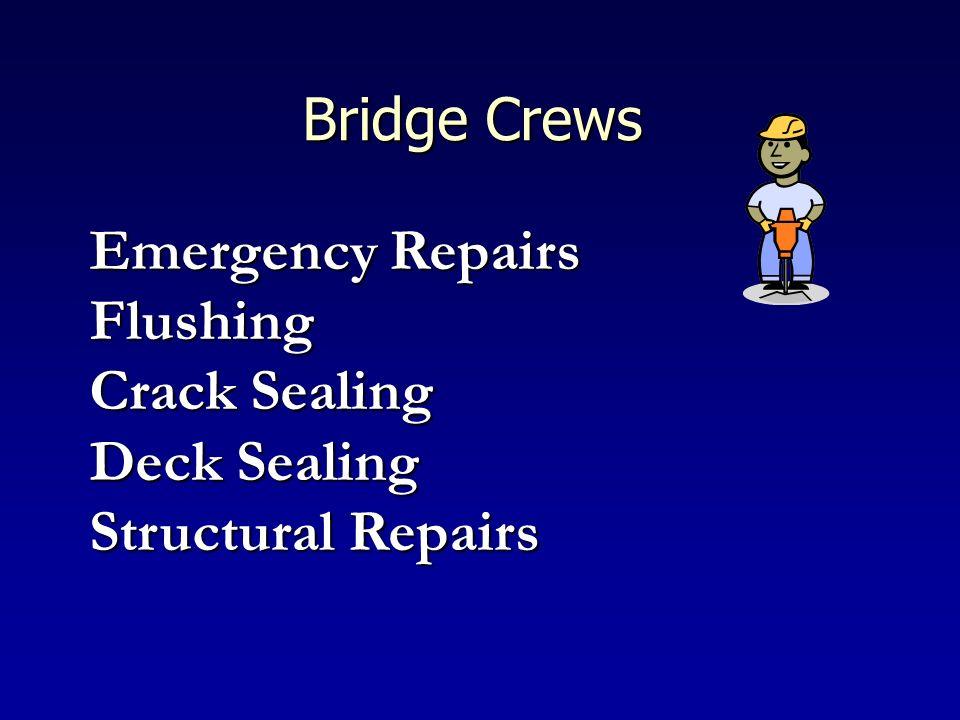 Bridge Crews Emergency Repairs Flushing Crack Sealing Deck Sealing Structural Repairs