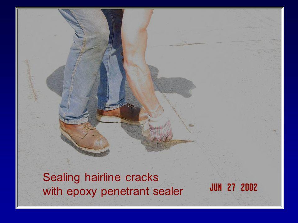 Sealing Hairline Cracks Sealing hairline cracks with epoxy penetrant sealer