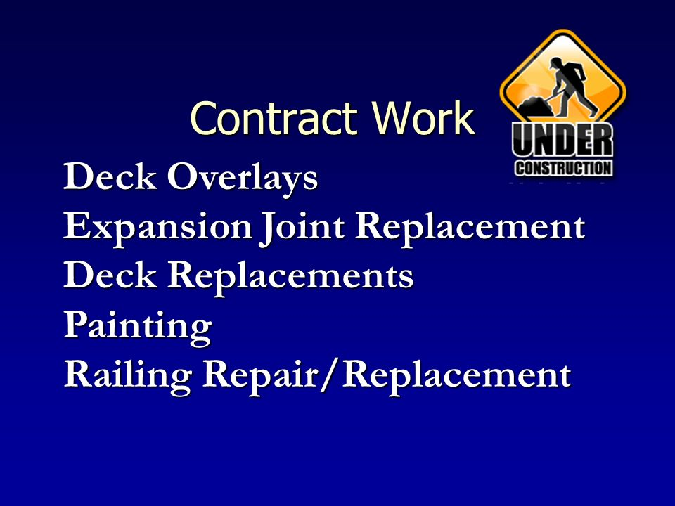 Contract Work Deck Overlays Expansion Joint Replacement Deck Replacements Painting Railing Repair/Replacement