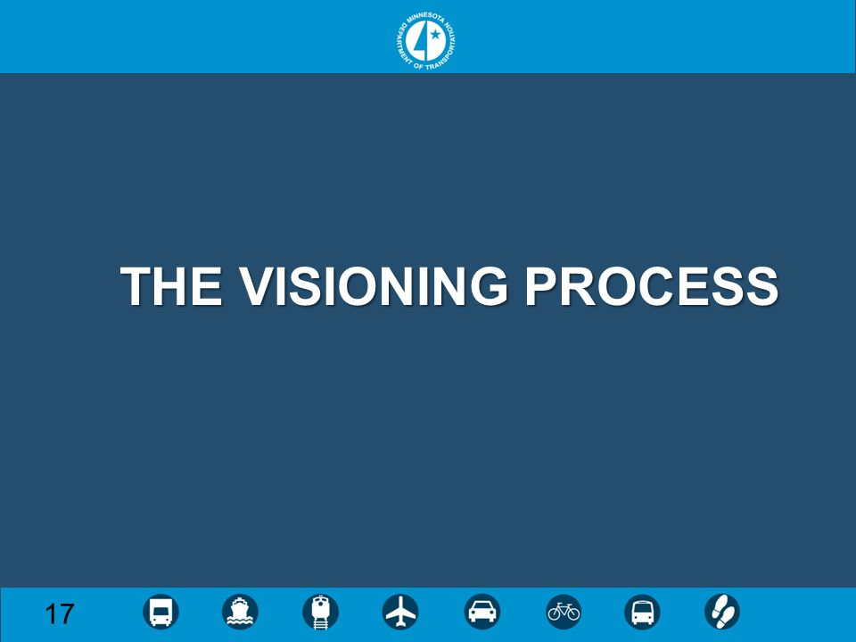 THE VISIONING PROCESS 17