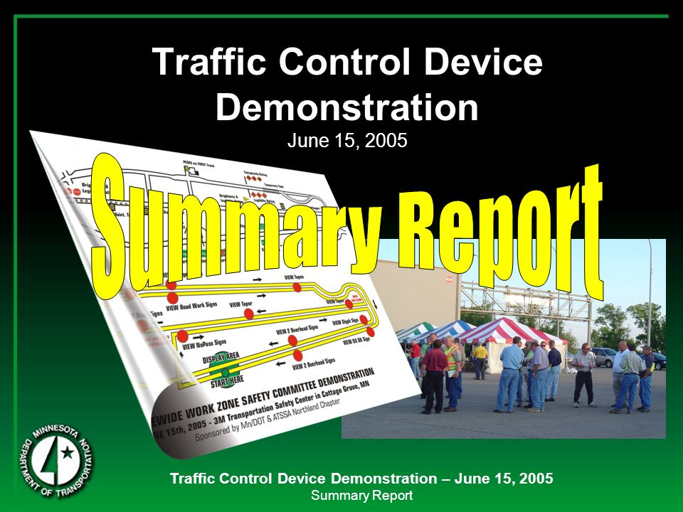 Traffic Control Device Demonstration – June 15, 2005 Summary Report Traffic Control Device Demonstration June 15, 2005