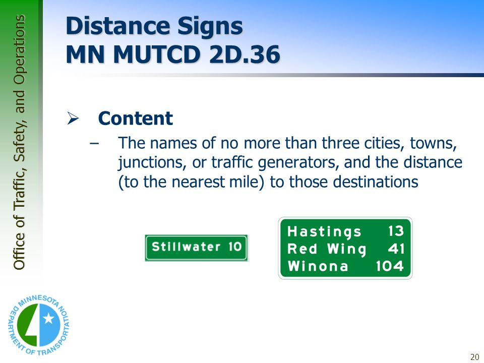 Office of Traffic, Safety, and Operations 20 Application Guidelines – Guide Signs Distance Signs MN MUTCD 2D.36 Content –The names of no more than thr