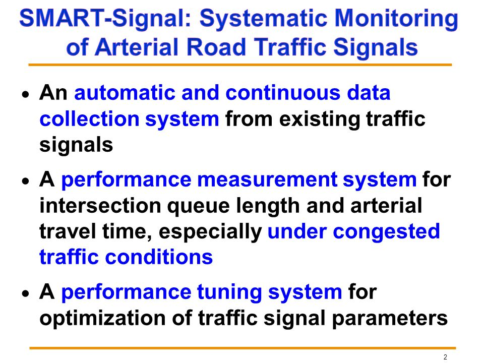 2 An automatic and continuous data collection system from existing traffic signals A performance measurement system for intersection queue length and
