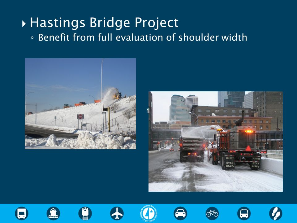 t Hastings Bridge Project Benefit from full evaluation of shoulder width