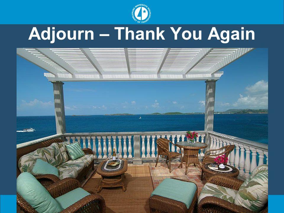 Adjourn – Thank You Again