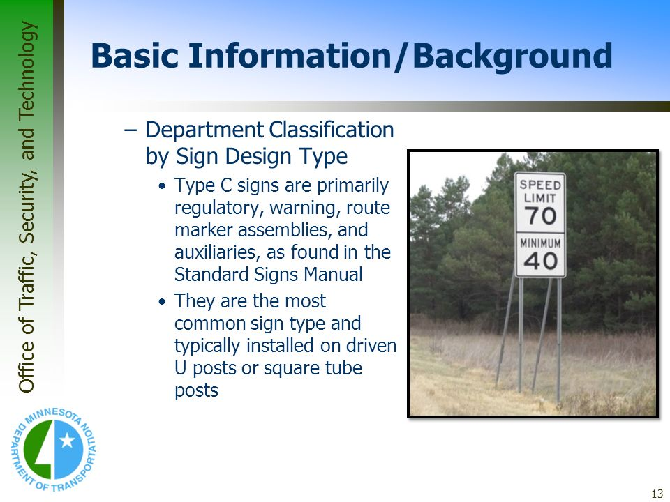 Office of Traffic, Security, and Technology 13 Basic Information/Background –Department Classification by Sign Design Type Type C signs are primarily