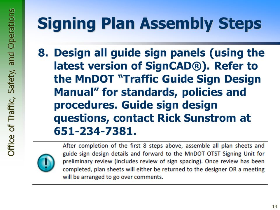 Office of Traffic, Safety, and Operations 14 Signing Plan Assembly Steps 8.Design all guide sign panels (using the latest version of SignCAD®).