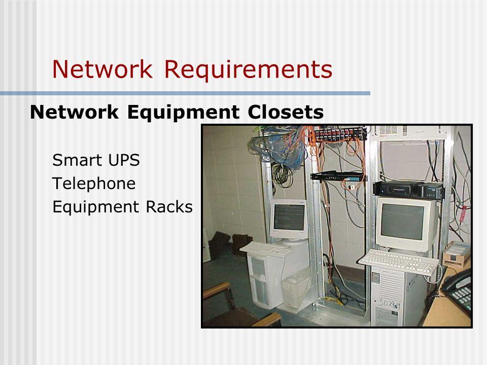 Network Requirements Network Equipment Closets Smart UPS Telephone Equipment Racks