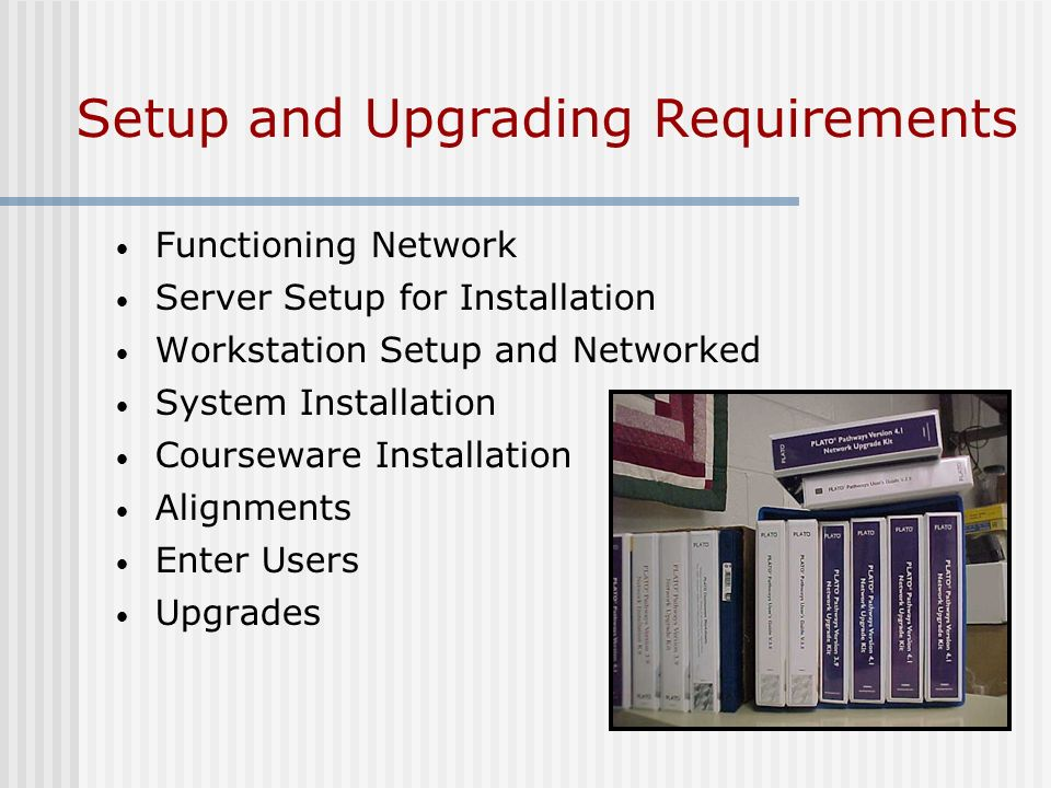 Setup and Upgrading Requirements Functioning Network Server Setup for Installation Workstation Setup and Networked System Installation Courseware Installation Alignments Enter Users Upgrades