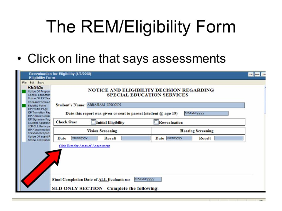 The REM/Eligibility Form Click on line that says assessments