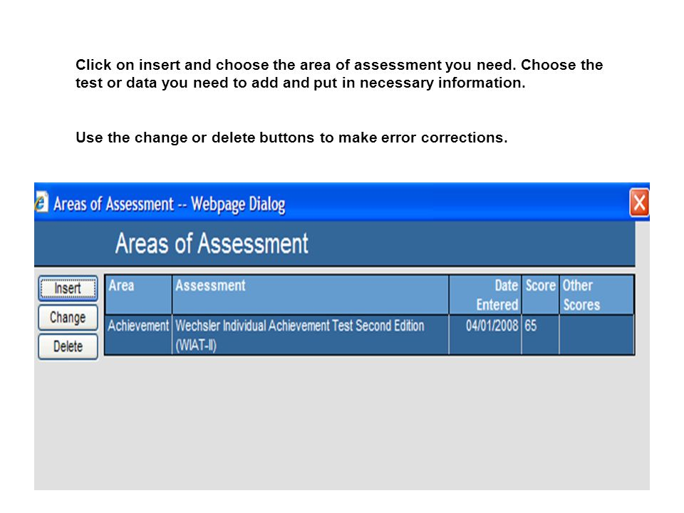 Click on insert and choose the area of assessment you need.