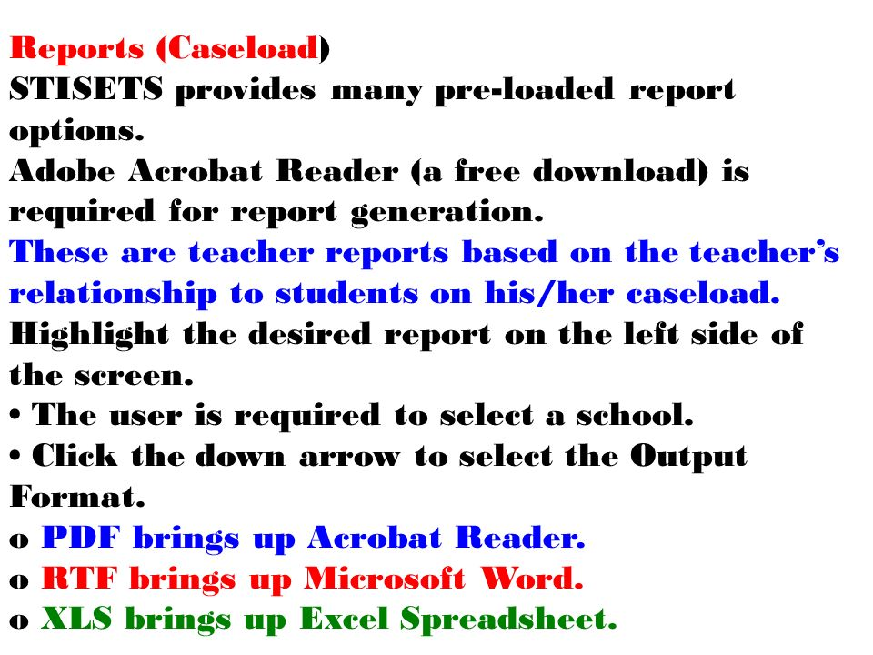 Reports (Caseload) STISETS provides many pre-loaded report options.