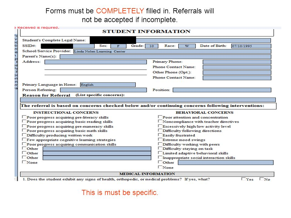 Forms must be COMPLETELY filled in. Referrals will not be accepted if incomplete. This is must be specific.