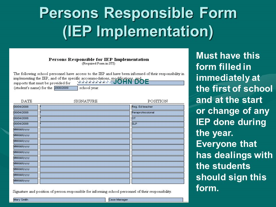 Persons Responsible Form (IEP Implementation) ZZZZZZZZZ John Doe zzzzzzzzzzJOHN DOE Must have this form filled in immediately at the first of school a