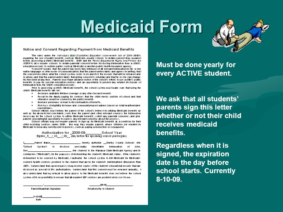 Medicaid Form Must be done yearly for every ACTIVE student. We ask that all students parents sign this letter whether or not their child receives medi