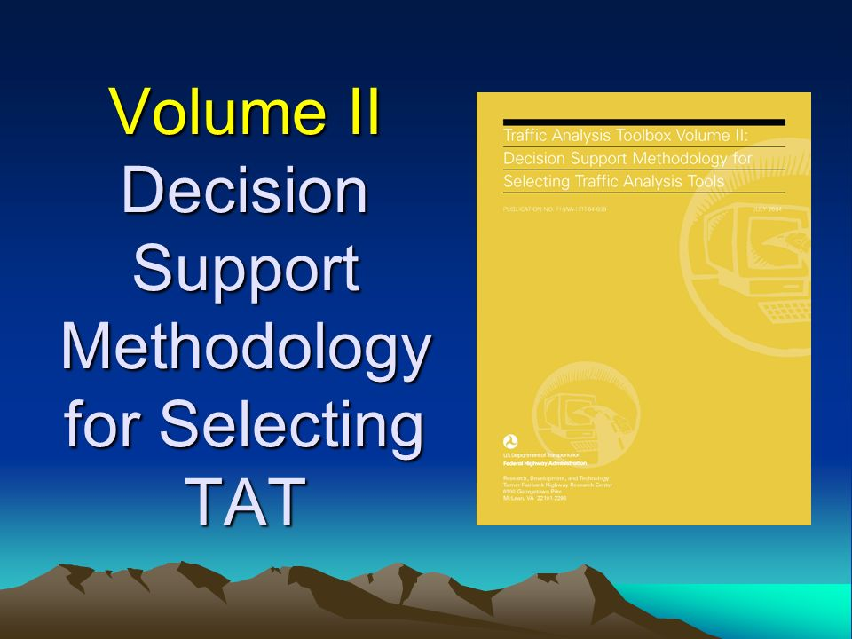 Volume II Decision Support Methodology for Selecting TAT