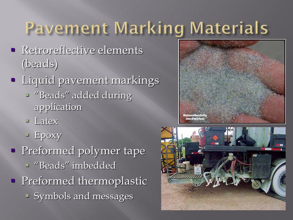Retroreflective elements (beads) Retroreflective elements (beads) Liquid pavement markings Liquid pavement markings Beads added during application Bea