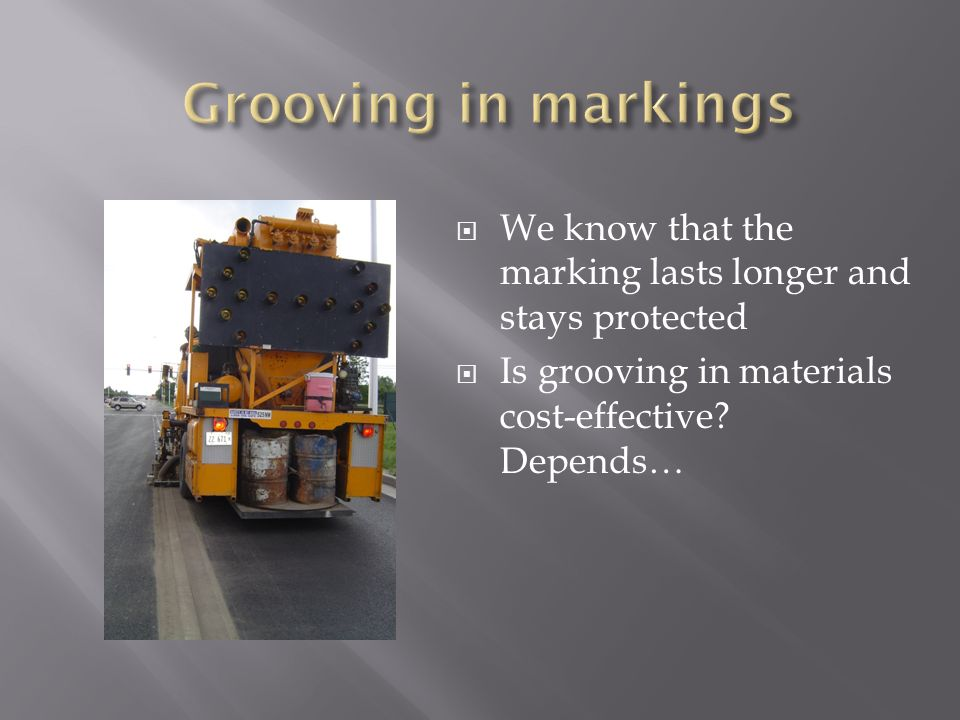 We know that the marking lasts longer and stays protected Is grooving in materials cost-effective? Depends…