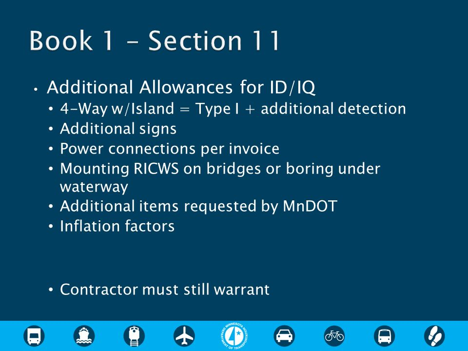 Additional Allowances for ID/IQ 4-Way w/Island = Type I + additional detection Additional signs Power connections per invoice Mounting RICWS on bridge