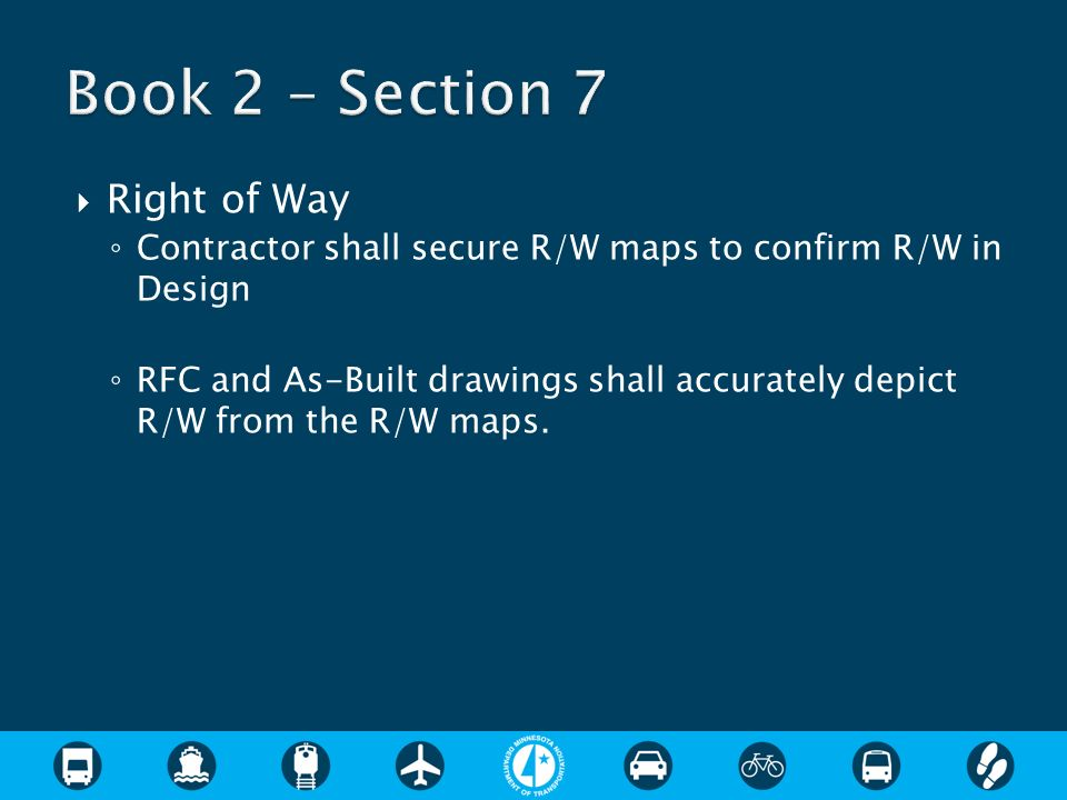 Right of Way Contractor shall secure R/W maps to confirm R/W in Design RFC and As-Built drawings shall accurately depict R/W from the R/W maps.