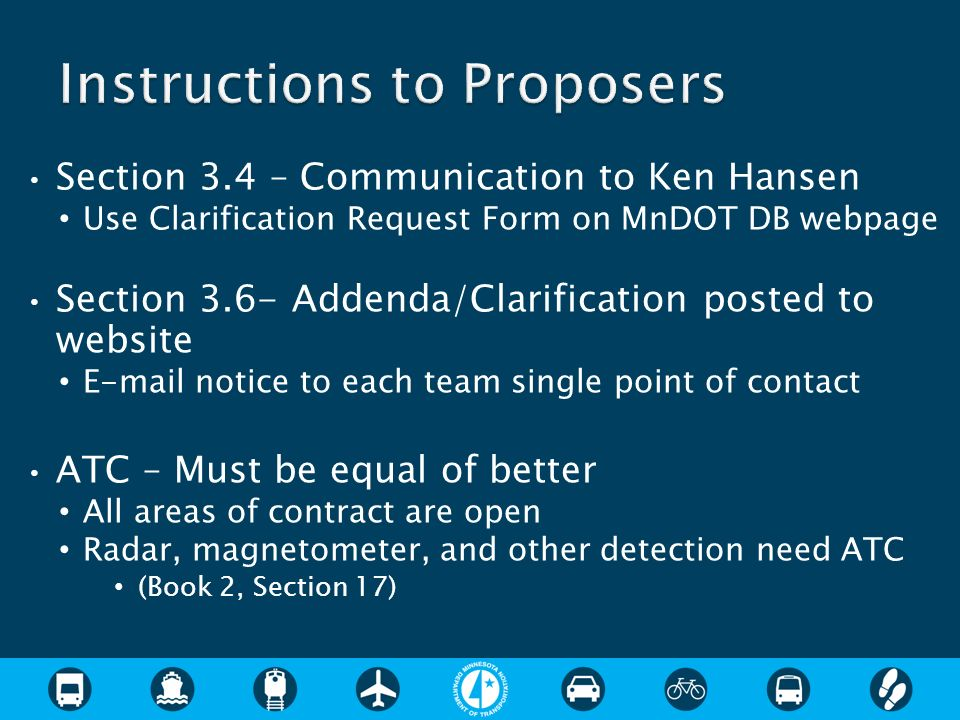 Section 3.4 – Communication to Ken Hansen Use Clarification Request Form on MnDOT DB webpage Section 3.6- Addenda/Clarification posted to website E-ma