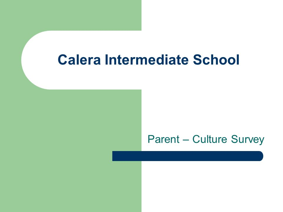 Calera Intermediate School Parent – Culture Survey