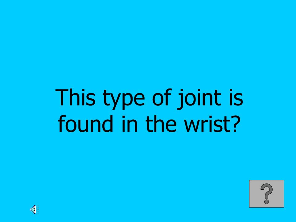 This type of joint is found in the wrist?