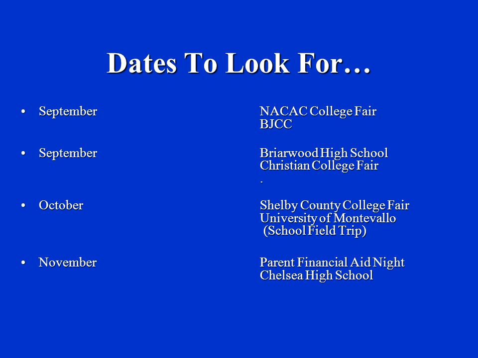 Dates To Look For… September NACAC College Fair BJCCSeptember NACAC College Fair BJCC September Briarwood High School Christian College Fair.September Briarwood High School Christian College Fair.