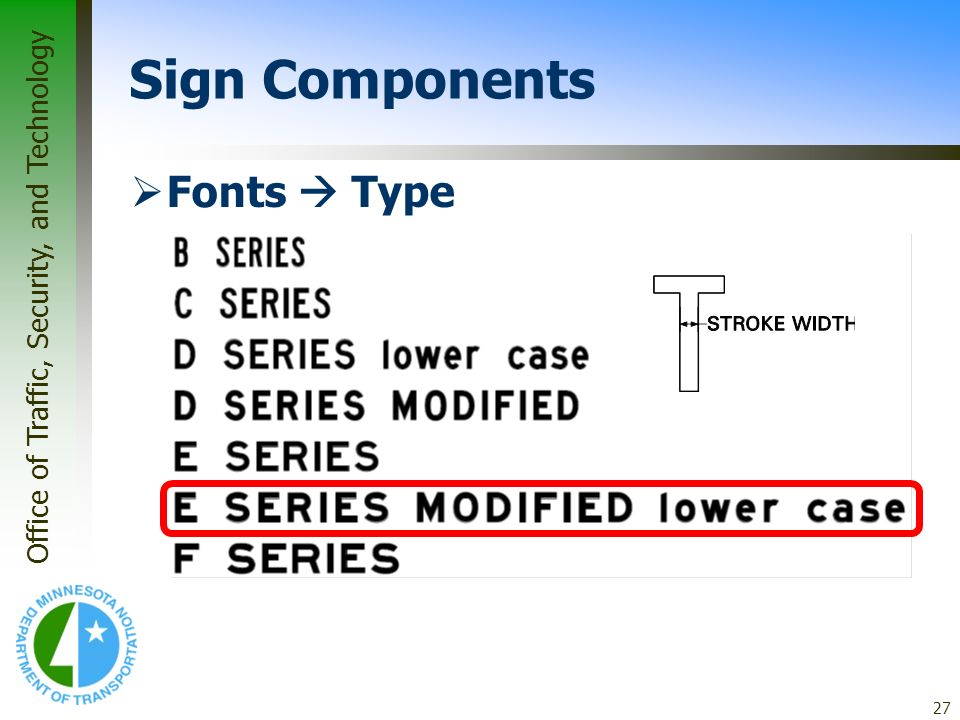 Office of Traffic, Security, and Technology 27 Sign Components Fonts Type
