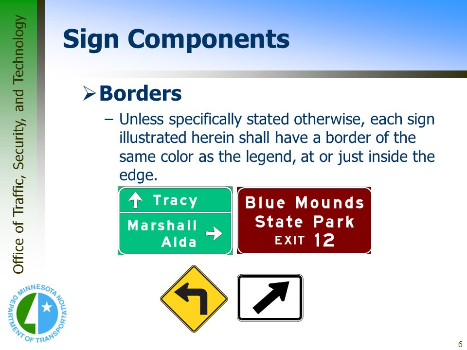 Office of Traffic, Security, and Technology 6 Borders –Unless specifically stated otherwise, each sign illustrated herein shall have a border of the s