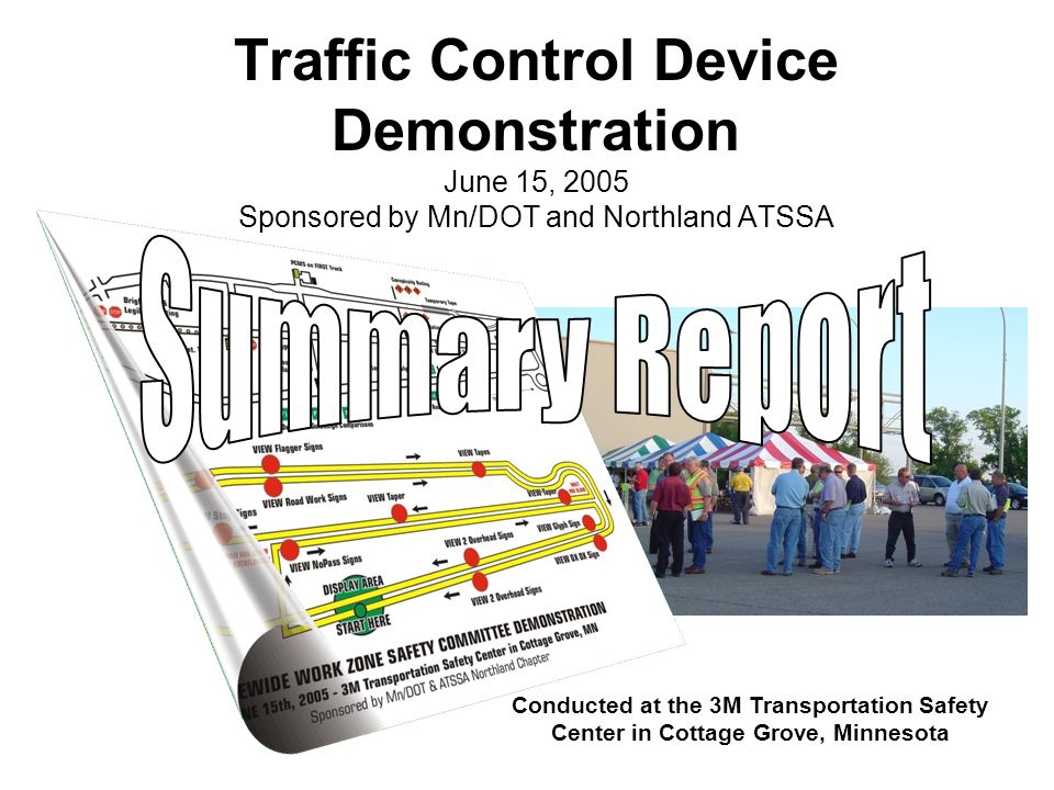 Traffic Control Device Demonstration – June 15, 2005 Summary Report Autoflagger not part of the survey