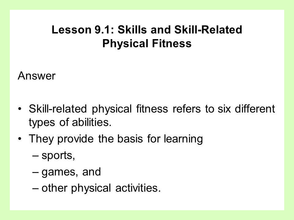 Answer Track and field Baseball and softball Basketball Golf Rowing Lesson 9.1: Skills and Skill-Related Physical Fitness