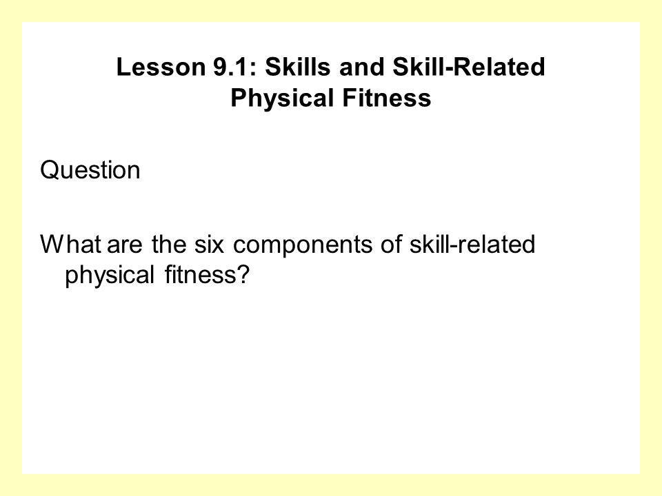 Question What are examples of recreational activities that use skill-related fitness and require skills.