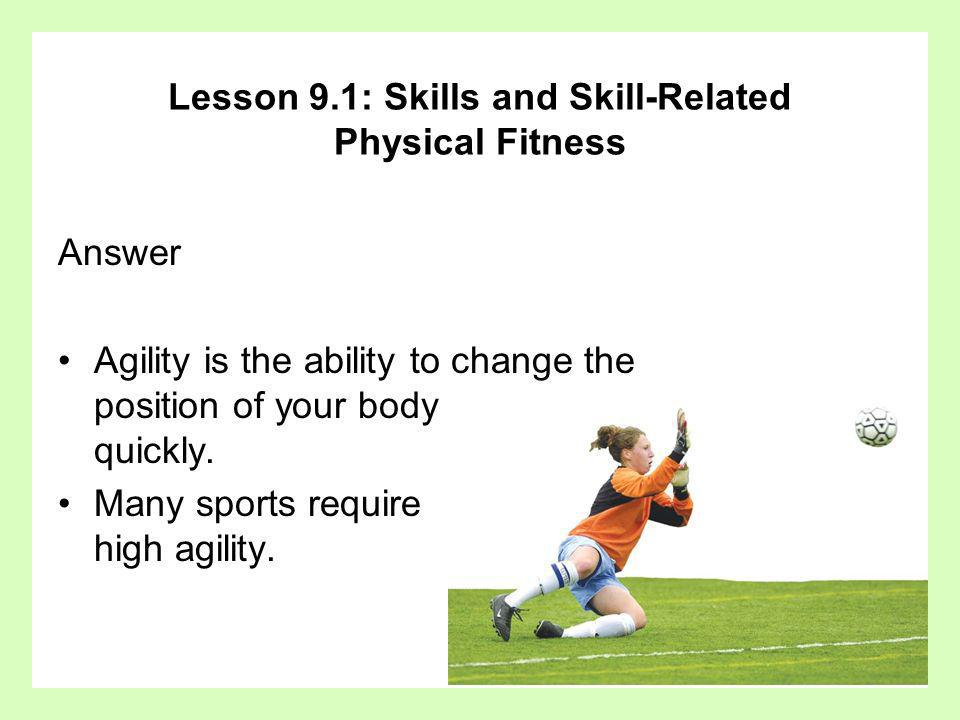 Question What factors affect your skill-related physical fitness.