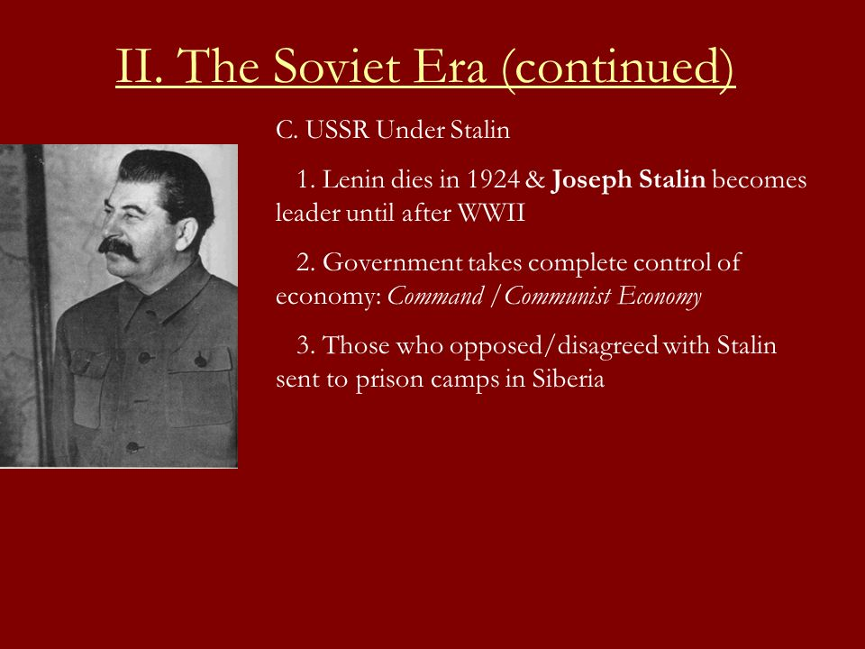 D.The Cold War: 1940- late 1980s 1.