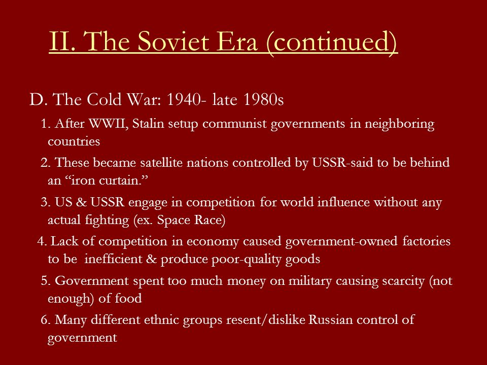 E.Collapse of the Soviet Union 1. Mikhail Gorbachev becomes leader in 1985 2.