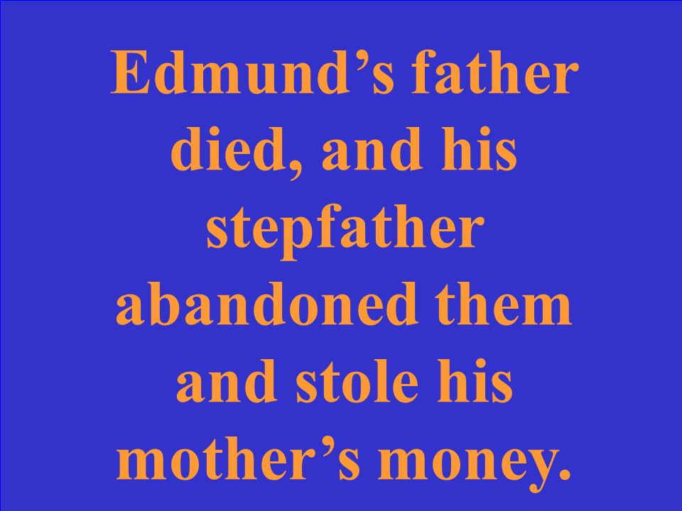 What is the story behind Edmunds father and stepfather