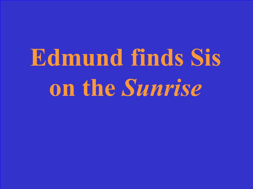 Ultimately, where does Edmund find Sis
