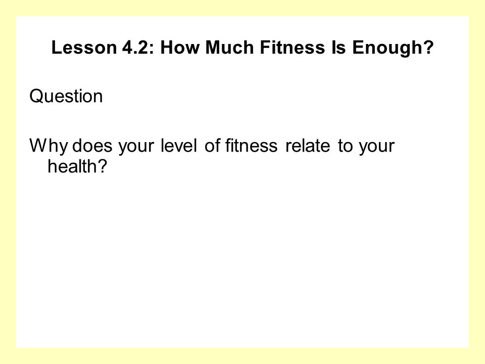 Lesson 4.2: How Much Fitness Is Enough.