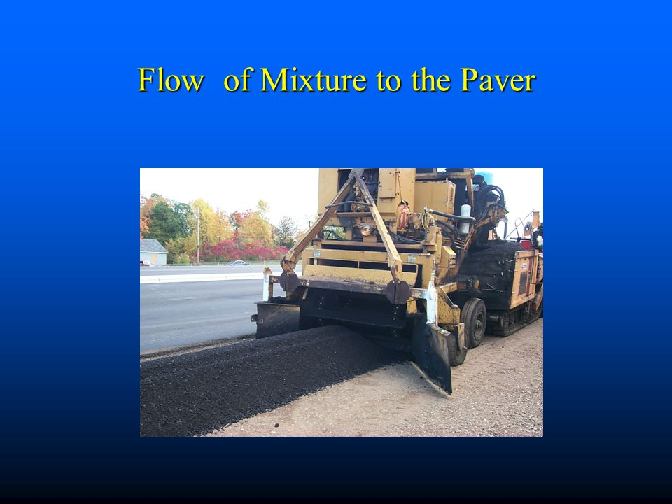 Flow of Mixture to the Paver