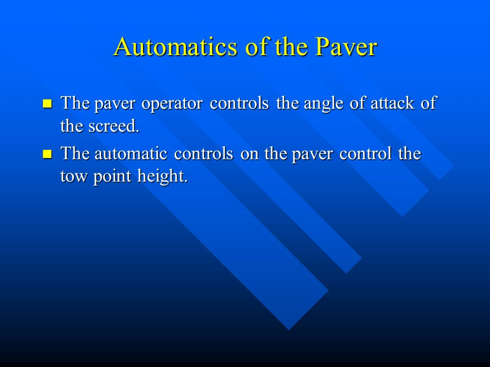 Automatics of the Paver The paver operator controls the angle of attack of the screed.