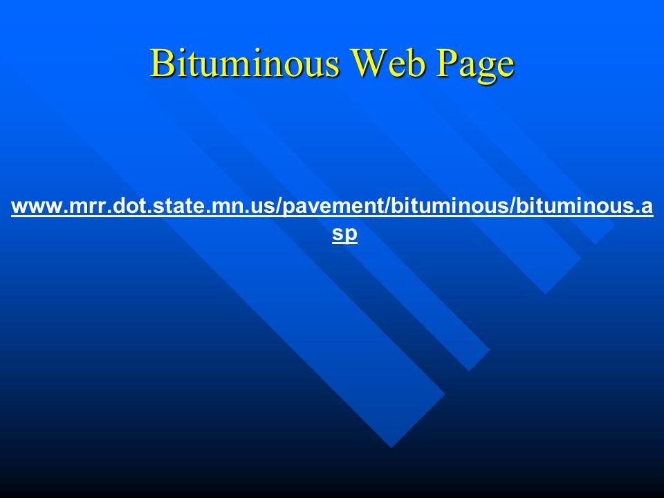 Bituminous Web Page www.mrr.dot.state.mn.us/pavement/bituminous/bituminous.a sp
