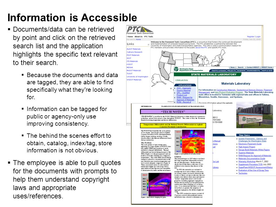Information is Accessible Documents/data can be retrieved by point and click on the retrieved search list and the application highlights the specific