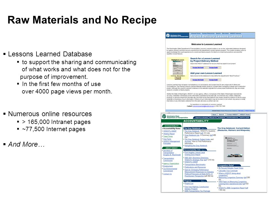 Raw Materials and No Recipe Lessons Learned Database to support the sharing and communicating of what works and what does not for the purpose of improvement.