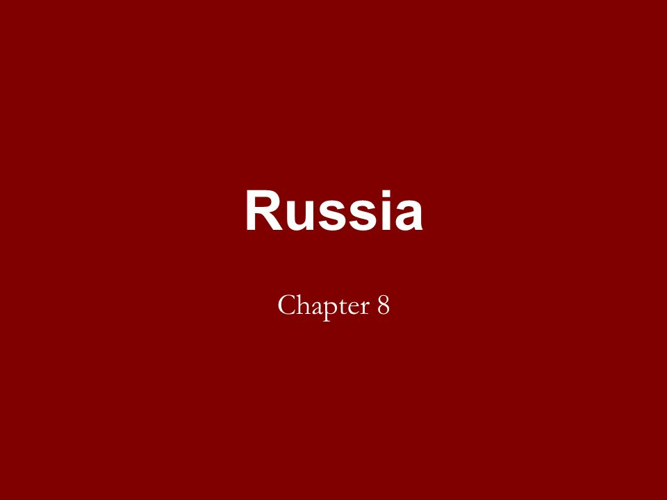 A Vast Land: Climate & Geography of Russia Chapter 8 Section 1