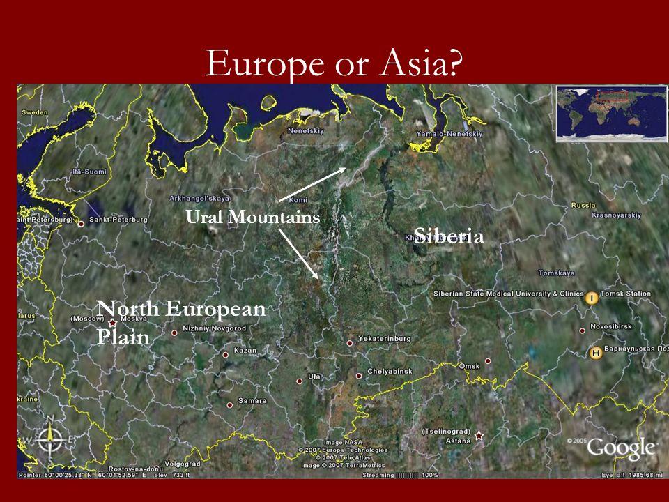 Europe or Asia? Ural Mountains North European Plain Siberia