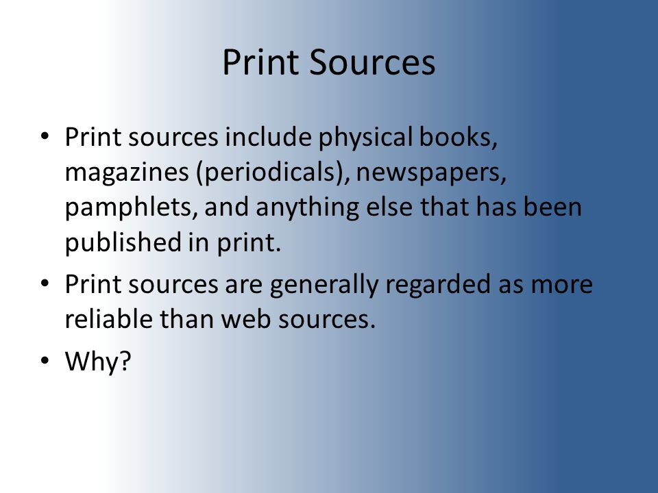 Web (online) Sources Web sources are simply sources found on the world wide web.