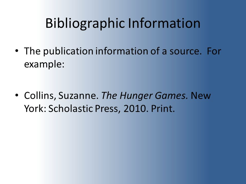 Bibliographic Information The publication information of a source.